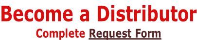 Become a Distributor Complete Request Form